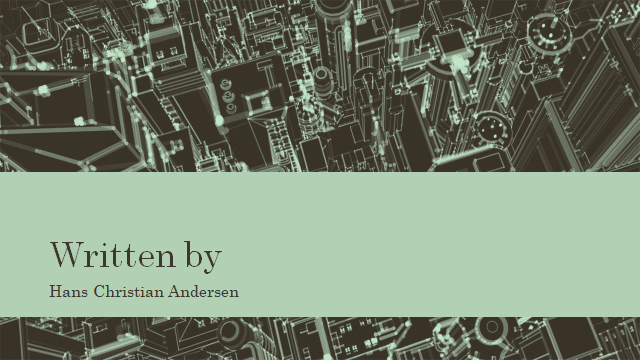 (Slide with text) Written by Hans Christen Anderson