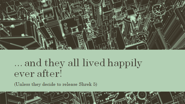 (Side with text) ...and they lived happily ever after.